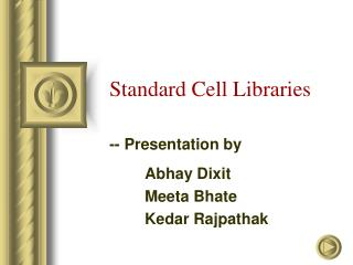 Standard Cell Libraries