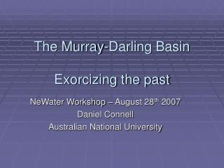 The Murray-Darling Basin Exorcizing the past