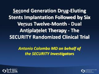 Antonio Colombo MD on behalf of the SECURITY Investigators