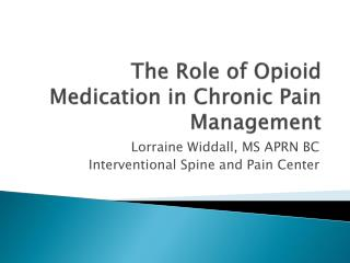 The Role of Opioid Medication in Chronic Pain Management