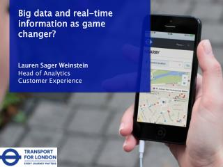 Big data and real-time information as game changer? Lauren Sager Weinstein Head of Analytics