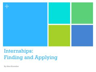 Internships: Finding and Applying
