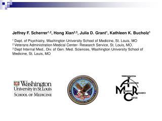 Jeffrey F. Scherrer 1,2 , Hong Xian 2,3 , Julia D. Grant 1 , Kathleen K. Bucholz 1