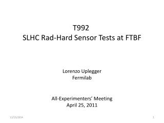 T992  SLHC  Rad -Hard Sensor Tests at FTBF