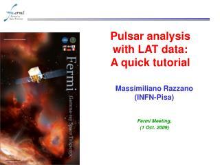 Pulsar analysis  with LAT data: A quick tutorial