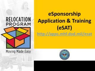 eSponsorship Application & Training (eSAT) apps.mhf.dod.mil/esat