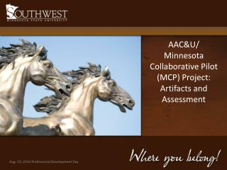 AAC&U/ Minnesota Collaborative Pilot (MCP) Project: Artifacts and Assessment