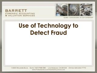 Use of Technology to  Detect Fraud