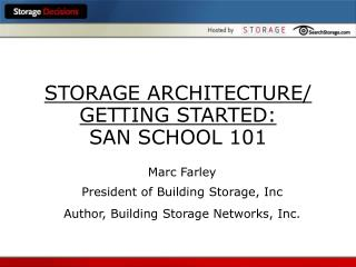 STORAGE ARCHITECTURE/ GETTING STARTED: SAN SCHOOL 101