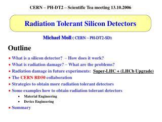 Michael Moll  ( CERN – PH-DT2-SD)