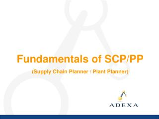Fundamentals of SCP/PP (Supply Chain Planner / Plant Planner)