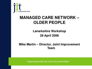 MANAGED CARE NETWORK – OLDER PEOPLE