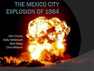 The Mexico City Explosion of 1984