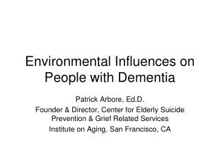 Environmental Influences on People with Dementia