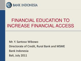 FINANCIAL EDUCATION TO INCREASE FINANCIAL ACCESS