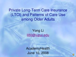 Private Long-Term Care Insurance (LTCI) and Patterns of Care Use among Older Adults