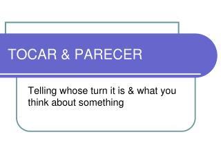 TOCAR & PARECER