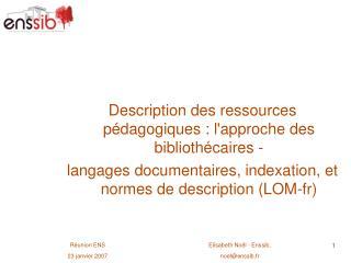 Description des ressources p dagogiques : lapproche des biblioth caires - langages documentaires, indexation, et normes