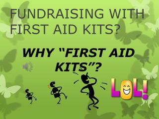 FUNDRAISING WITH  FIRST AID KITS?