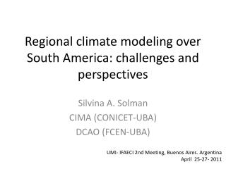 Regional climate modeling over South America: challenges and perspectives