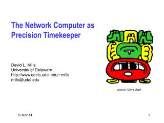 The Network Computer as Precision Timekeeper