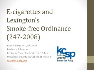 E-cigarettes and Lexington�s  Smoke-free Ordinance (247-2008)
