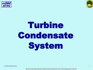 Turbine Condensate System