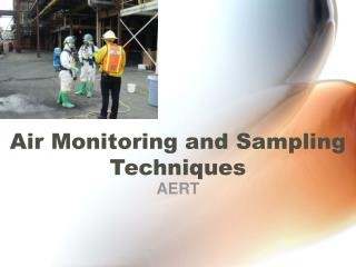 Air Monitoring and Sampling Techniques