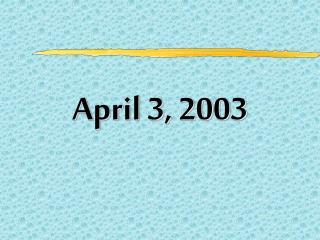 April 3, 2003