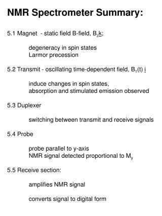 NMR Spectrometer Summary: 5.1 Magnet  - static field B-field, B z k ;  degeneracy in spin states