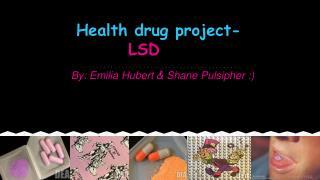 Health drug project- LSD