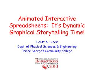 Animated Interactive Spreadsheets:  It's Dynamic Graphical Storytelling Time!