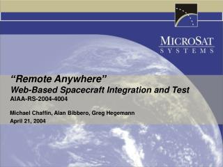 """Remote Anywhere"" Web-Based Spacecraft Integration and Test AIAA-RS-2004-4004"