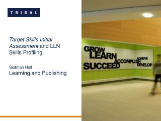 Target Skills Initial Assessment  and LLN Skills Profiling