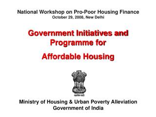 Government Initiatives and Programme for  Affordable Housing