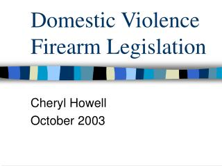 Domestic Violence Firearm Legislation