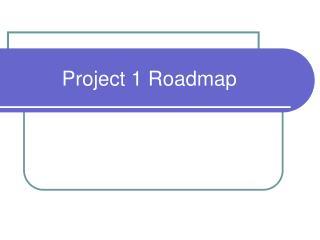 Project 1 Roadmap