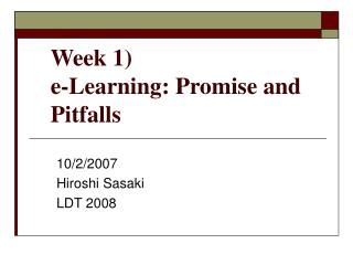 Week 1)  e-Learning: Promise and Pitfalls