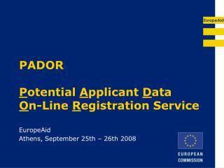 PADOR P otential  A pplicant  D ata  O n-Line  R egistration Service