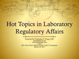 Hot Topics in Laboratory Regulatory Affairs