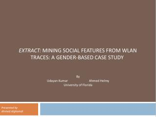 Extract:  Mining Social Features from WLAN Traces: A Gender-Based Case Study�