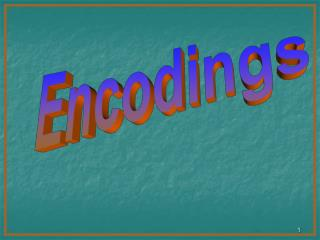 Encodings