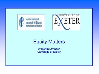 Equity Matters Dr Martin Levinson University of Exeter