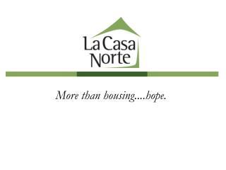 More than housing....hope.