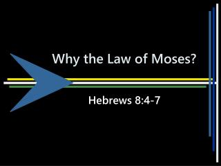 Why the Law of Moses?