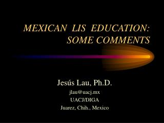 MEXICAN  LIS  EDUCATION: SOME COMMENTS