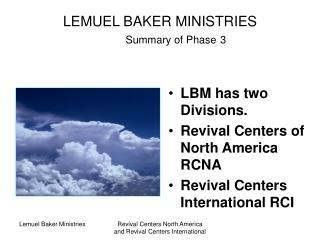 LEMUEL BAKER MINISTRIES Summary of Phase 3