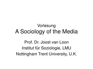 Vorlesung  A Sociology of the Media