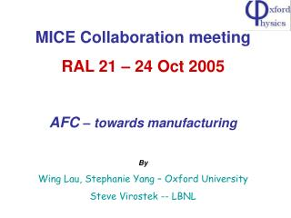 MICE Collaboration meeting RAL 21 � 24 Oct 2005 AFC  � towards manufacturing By