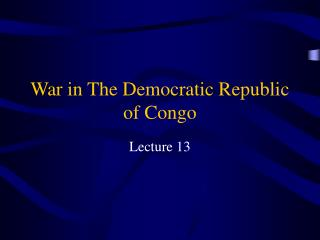 War in The Democratic Republic of Congo